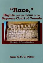 """Race,"" Rights and the Law in the Supreme Court of Canada"