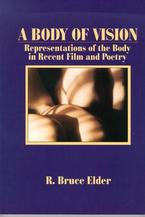 A Body of Vision - Representations of the Body in Recent Film and Poetry
