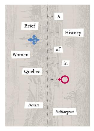 A Brief History of Women in Quebec