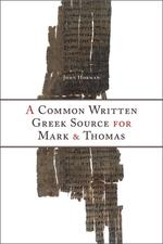 A Common Written Greek Source for Mark and Thomas