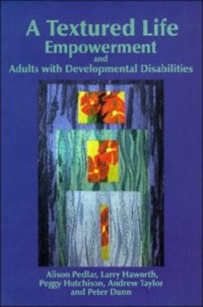 A Textured Life - Empowerment and Adults with Developmental Disabilities