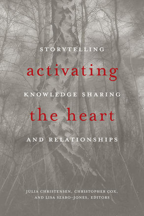 Activating the Heart - Storytelling, Knowledge Sharing, and Relationship