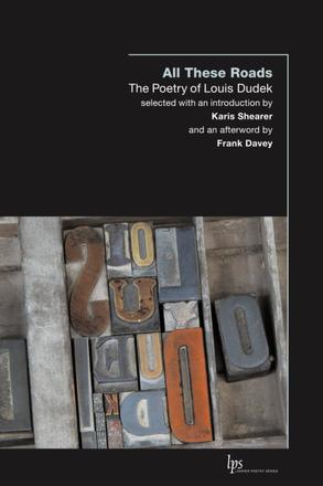 All These Roads - The Poetry of Louis Dudek