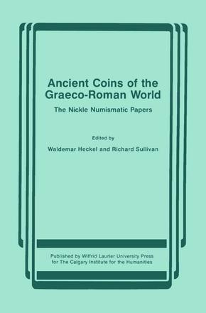 Ancient Coins of the Graeco-Roman World - The Nickle Numismatic Papers