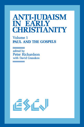 Anti-Judaism in Early Christianity - Paul and the Gospels