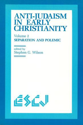Anti-Judaism in Early Christianity - Separation and Polemic