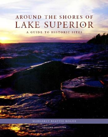 Around the Shores of Lake Superior - A Guide to Historic Sites