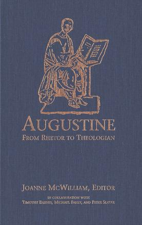 Augustine - From Rhetor to Theologian