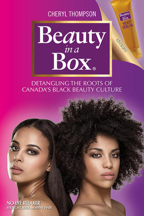 Beauty in a Box - Detangling the Roots of Canada's Black Beauty Culture