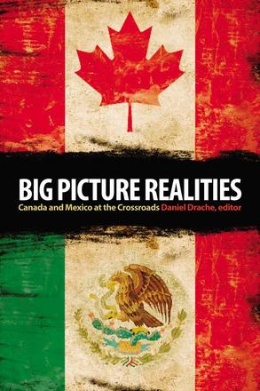 Big Picture Realities - Canada and Mexico at the Crossroads