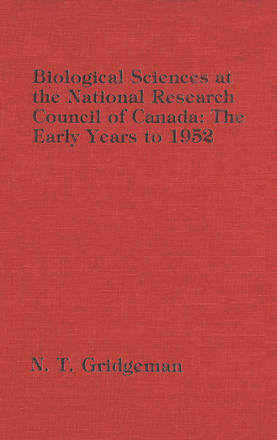Biological Sciences at the National Research Council of Canada - The Early Years to 1952