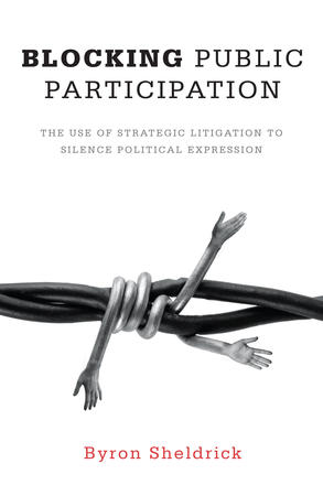 Blocking Public Participation - The Use of Strategic Litigation to Silence Political Expression
