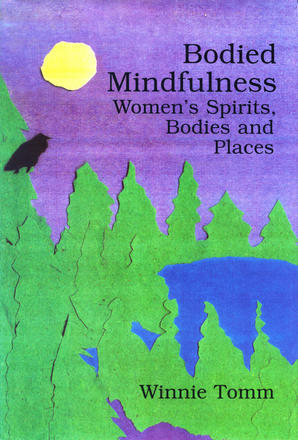 Bodied Mindfulness - Women's Spirits, Bodies and Places