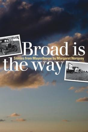 Broad Is the Way - Stories from Mayerthorpe