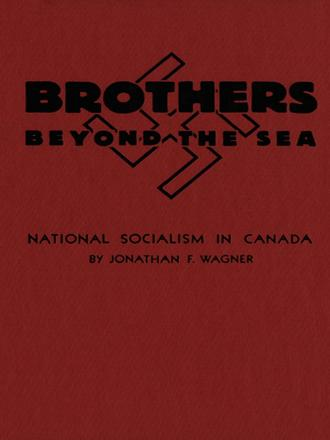 Brothers Beyond the Sea - National Socialism in Canada