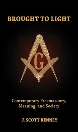 Brought to Light - Contemporary Freemasonry, Meaning, and Society
