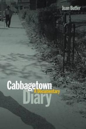 Cabbagetown Diary - A Documentary