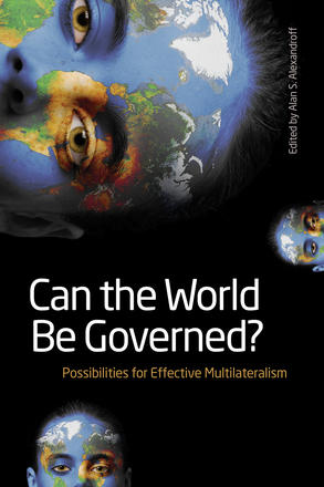 Can the World Be Governed? - Possibilities for Effective Multilateralism