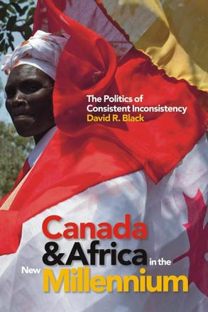 Canada and Africa in the New Millennium - The Politics of Consistent Inconsistency