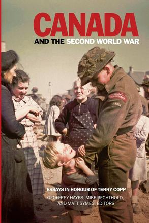 Canada and the Second World War - Essays in Honour of Terry Copp