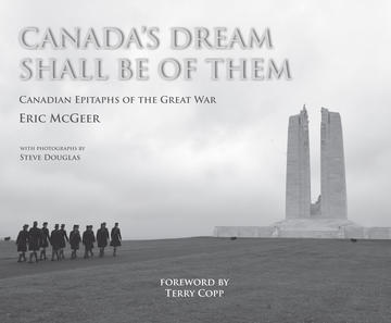 Canada's Dream Shall Be of Them - Canadian Epitaphs of the Great War