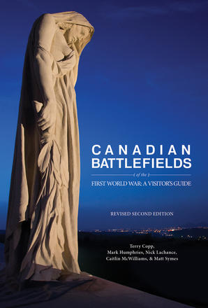 Canadian Battlefields of the First World War - A Visitor's Guide