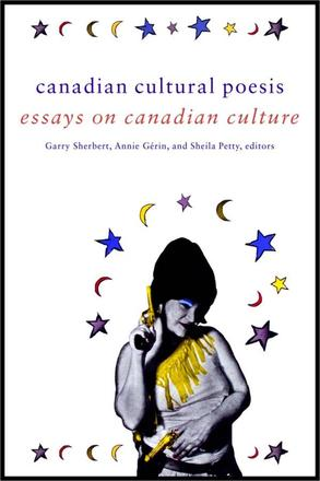 Canadian Cultural Poesis - Essays on Canadian Culture