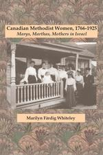 Canadian Methodist Women, 1766-1925