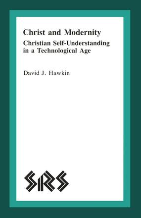 Christ and Modernity - Christian Self-Understanding in a Technological Age