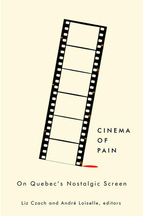 Cinema of Pain - On Quebec's Nostalgic Screen