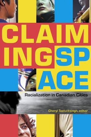 Claiming Space - Racialization in Canadian Cities