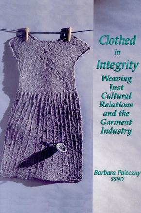 Clothed in Integrity - Weaving Just Cultural Relations and the Garment Industry