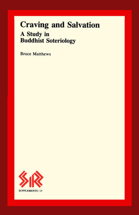 Craving and Salvation - A Study in Buddhist Soteriology