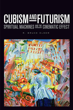 Cubism and Futurism - Spiritual Machines and the Cinematic Effect