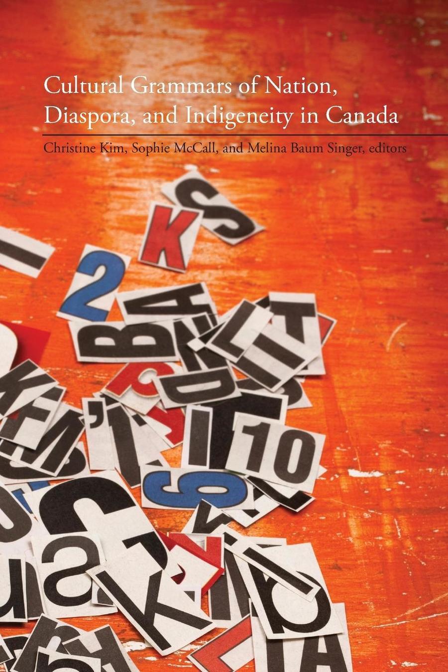 Cultural Grammars of Nation, Diaspora, and Indigeneity in