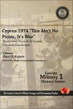 "Cyprus 1974, ""This Ain't No Picnic, It's War"""