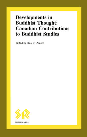 Developments in Buddhist Thought - Canadian Contributions to Buddhist Studies