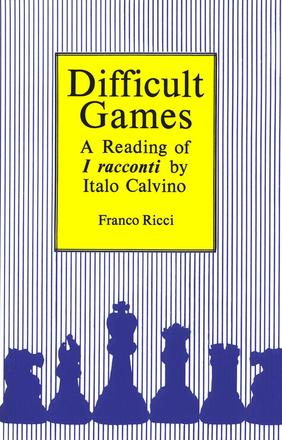 Difficult Games - A Reading of I Racconti by Italo Calvino