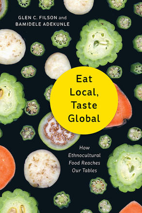 Eat Local, Taste Global - How Ethnocultural Food Reaches Our Tables