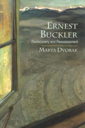 Ernest Buckler - Rediscovery and Reassessment
