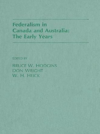 Federalism in Canada and Australia - The Early Years