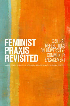 Feminist Praxis Revisited - Critical Reflections on University-Community Engagement