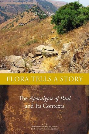 Flora Tells a Story - The Apocalypse of Paul and Its Contexts