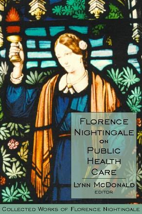 Florence Nightingale on Public Health Care - Collected Works of Florence Nightingale, Volume 6