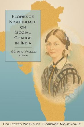 Florence Nightingale on Social Change in India - Collected Works of Florence Nightingale, Volume 10