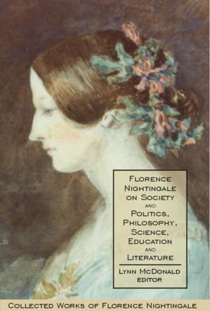 Florence Nightingale on Society and Politics, Philosophy, Science, Education and Literature - Collected Works of Florence Nightingale, Volume 5