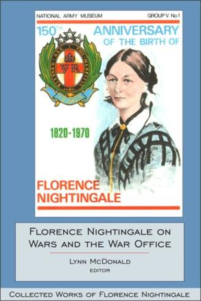Florence Nightingale on Wars and the War Office - Collected Works of Florence Nightingale, Volume 15