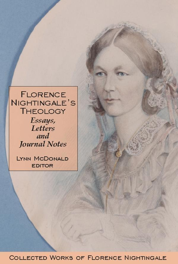 florence nightingale s theology essays letters and journal notes florence nightingale s theology essays letters and journal notes collected works of florence nightingale