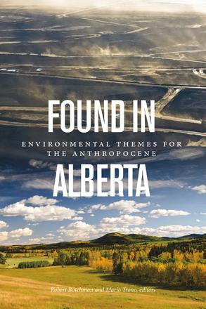 Found in Alberta - Environmental Themes for the Anthropocene