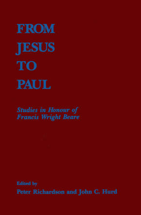 From Jesus to Paul - Studies in Honour of Francis Wright Beare